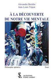 A LA DECOUVERTE DE NOTRE VIE MENTALE ALEXANDERE BERIDZE BOOK
